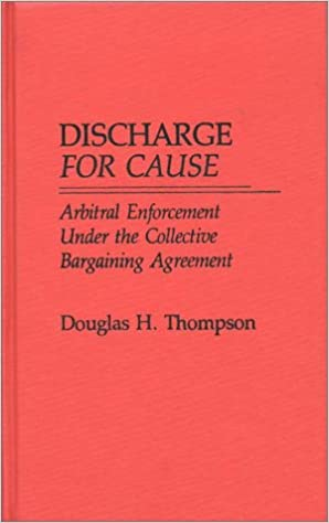 Discharge For Cause Arbitral Enforcement Under The Collective