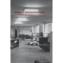 Marcello Levi: Portrait of a Collector: From Futurism to Arte Povera