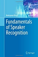 Fundamentals of Speaker Recognition Front Cover