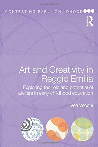 Art and Creativity in Reggio Emilia: Exploring the Role and Potential of Ateliers in Early Childhood Education (Contesti