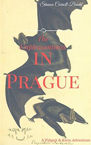 The Unpleasantness in Prague: A Fidgett & Klein Adventure