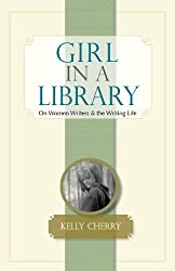 Girl in a Library: On Women Writers and the Writing Life
