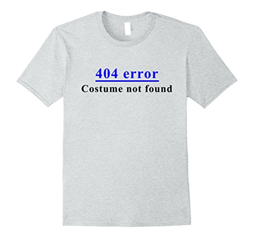Mens Error 404: Costume Not Found Halloween T-Shirt Large Heather (Error 404 Costume Not Found Halloween)
