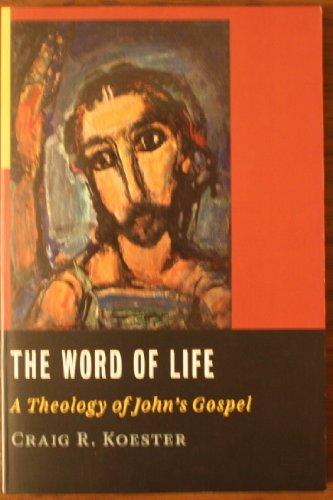 Word of Life: A Theology of John's Gospel