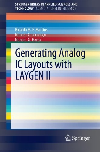 Generating Analog IC Layouts with LAYGEN II (SpringerBriefs in Applied Sciences and Technology)