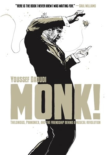 Book Cover: Monk!: Thelonious, Pannonica, and the Friendship Behind a Musical Revolution