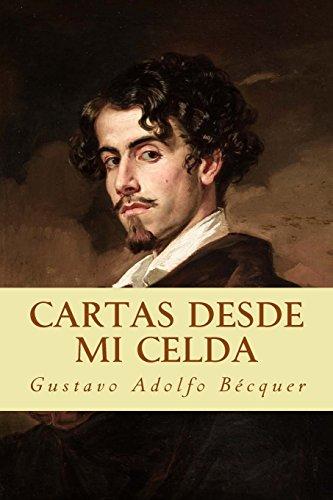 Cartas desde mi celda (Spanish Edition) [Gustavo Adolfo Becquer] (Tapa Blanda)