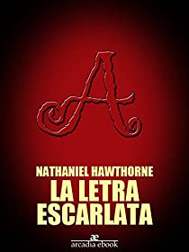 La letra escarlata par Nathaniel Hawthorne