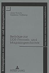 Beitrage Zur Ddr-Fernseh- Und Magazingeschichte: Eine Kommentierte Auswahlbibliographie