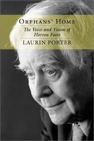 Orphans' Home: The Voice and Vision of Horton Foote (Southern Literary Studies) pdf