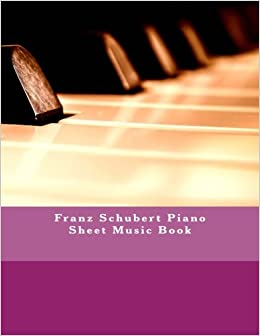 Franz Schubert Piano Sheet Music Book Julien Coallier