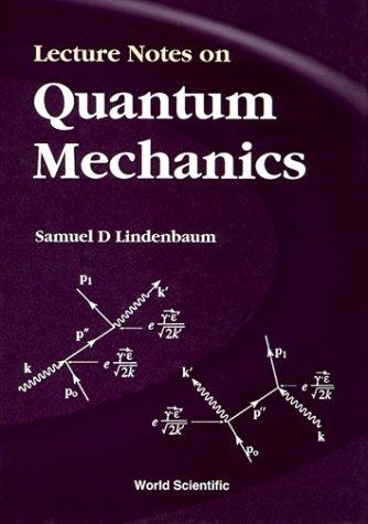 Lecture Notes on Quantum Mechanics