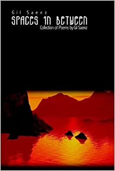 Book Spaces in Between: Collection of Poems by Gil Saenz