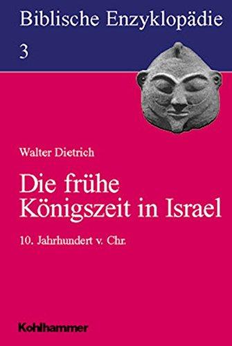 Biblische Enzyklopädie, 12 Bde., Bd.3, Die frühe Königszeit in Israel (Biblische Enzyklopeadie)