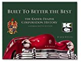 Built to Better the Best: The Kaiser-Frazer Corporation History