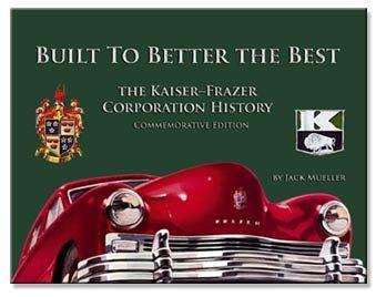 Built to Better the Best: The Kaiser-Frazer Corporation History