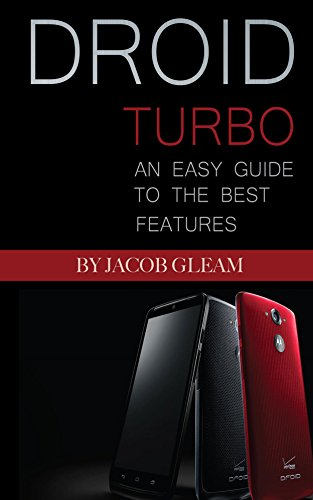 Droid Turbo: An Easy Guide to the Best Features by [Gleam, Jacob]
