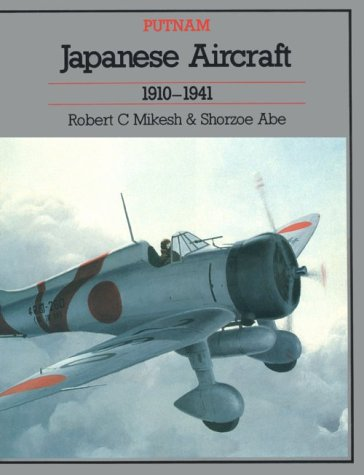 Japanese Aircraft, 1910-1941 (Putnam Aeronautical Books)