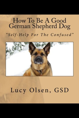 """How To Be A Good German Shepherd Dog: """"Self-Help For The Confused"""" pdf"""