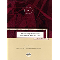 Protecting Indigenous Knowledge and Heritage: A Global Challenge (Purich's Aboriginal Issues Series)