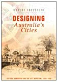Designing Australia's Cities, Freestone, 0415424224