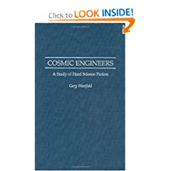 Cosmic Engineers: A Study of Hard Science Fiction (Contributions to the Study of Science Fiction & Fantasy)
