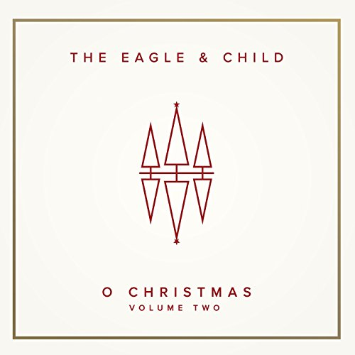 The Eagle and Child - O Christmas Vol. II (2017)