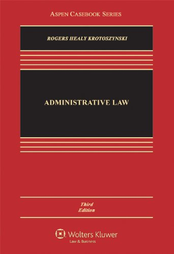 Administrative Law, Third Print run (Aspen Casebook Series)