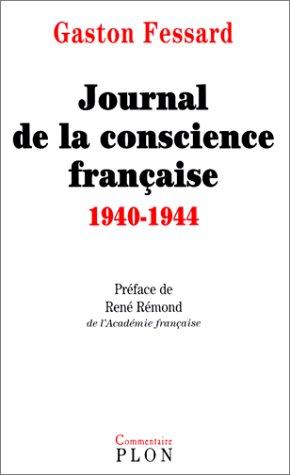 Journal de la conscience française, 1940-1944 Broché – 1 mars 2001 Gaston Fessard René Rémond Plon 2259193307