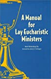 img - for Manual for Lay Eucharistic Ministers: In the Episcopal Church book / textbook / text book