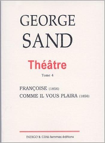 Téléchargement Théâtre tome 4 : Françoise - Comme il vous plaira pdf, epub