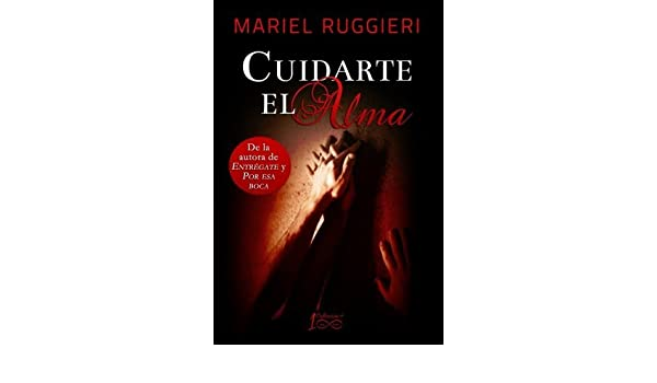 Cuidarte El Alma Spanish Edition By Mariel Ruggieri 2014 08 05