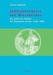 Sphärenharmonie und Mikrokosmos. Das politische Denken des Athanasius Kircher (1602-1680)