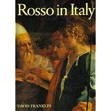 Rosso in Italy: The Italian Career of Rosso Fiorentino