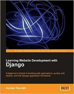 Learning Website Development with Django: A beginner's
