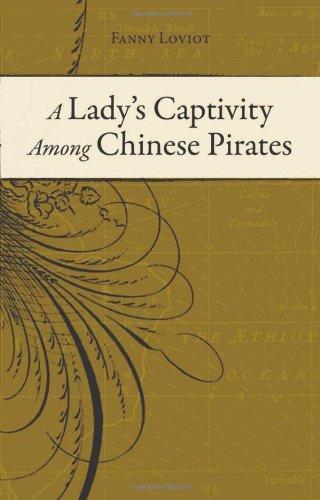 A Lady's Captivity Among Chinese Pirates PDF