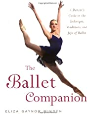 Minden, E: Ballet Companion: A Dancer's Guide to the Technique, Traditions and Joys of Ballet