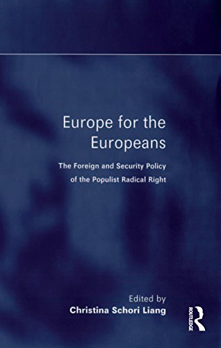 Europe for the Europeans: The Foreign and Security Policy of the Populist Radical Right
