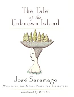 The Tale of the Unknown Island by [Saramago, José]
