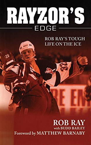 Rayzor's Edge: Rob Ray's Tough Life on the -