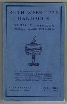 ((Ruth Webb Lee's) Handbook of early American pressed glass patterns)