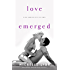 Love Emerged (Love Surfaced)