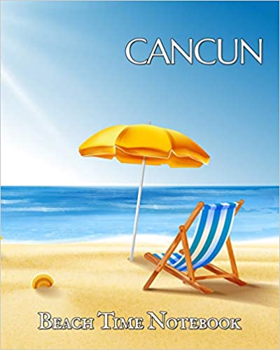 Keep Cancun on your desk to help focus on fiesta Beach Time Notebook This wide lined blank journal helps you plan your next vacation or capture the adventure.