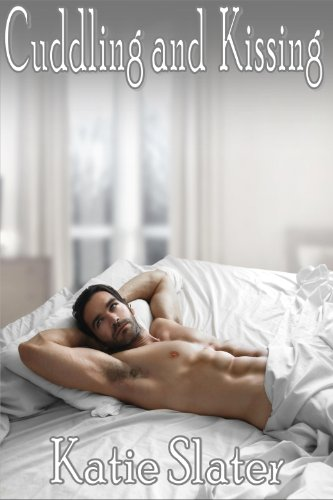 Cuddling and Kissing - Gay Romance - Kindle edition by Katie