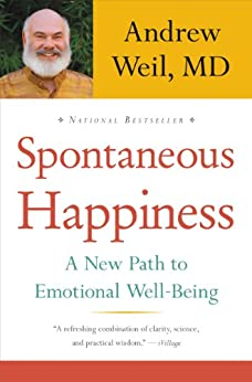 Spontaneous Happiness by [Weil, Andrew]