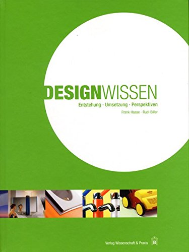 Designwissen: Entstehung - Umsetzung - Perspektiven