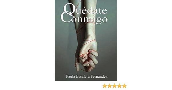 Quédate Conmigo eBook: Paula Escalera Fernández: Amazon.es: Tienda Kindle