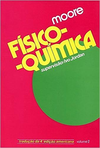 Fisico Quimica Vol 2 Moore 9788521200444 Amazon Com Books