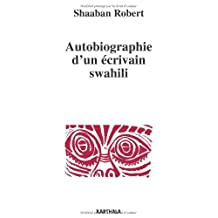 Autobiographie d'Un Ecrivain Swahili (tanzanie)