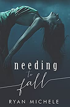 Needing To Fall by [Michele, Ryan]